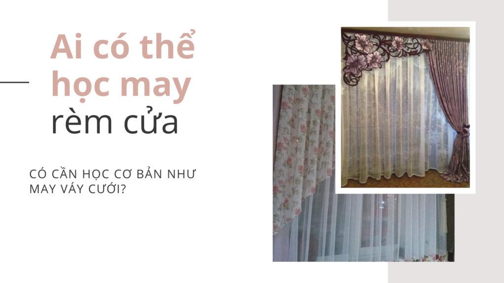 co nen hoc may rem cua khong 1024x576 - Học may RÈM CỬA cơ bản- nâng cao- chuyên nghiệp